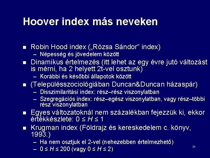 """Hoover index más neveken n Robin Hood index (""""Rózsa Sándor"""" index) – Népesség és"""