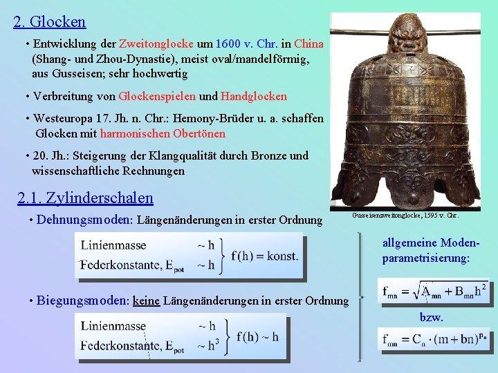 2. Glocken • Entwicklung der Zweitonglocke um 1600 v. Chr. in China (Shang- und
