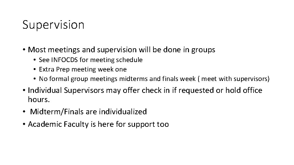 Supervision • Most meetings and supervision will be done in groups • See INFOCDS