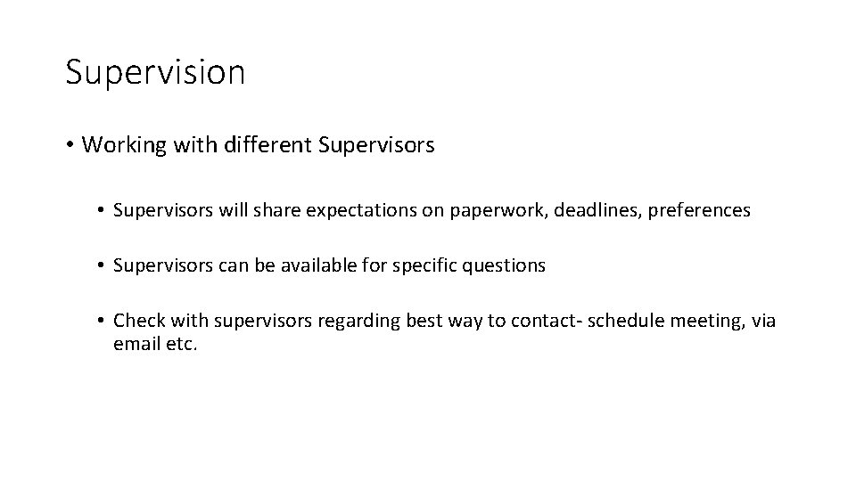Supervision • Working with different Supervisors • Supervisors will share expectations on paperwork, deadlines,
