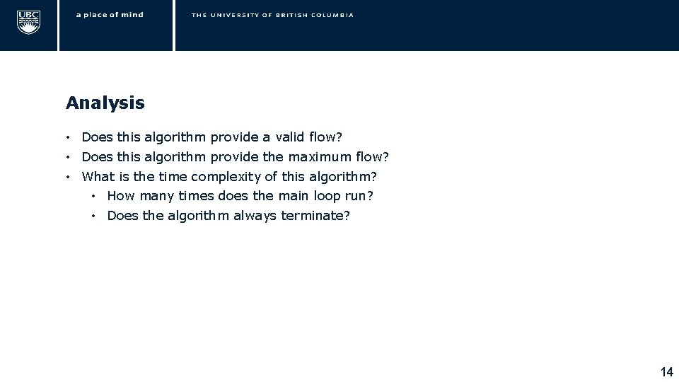 Analysis • Does this algorithm provide a valid flow? • Does this algorithm provide