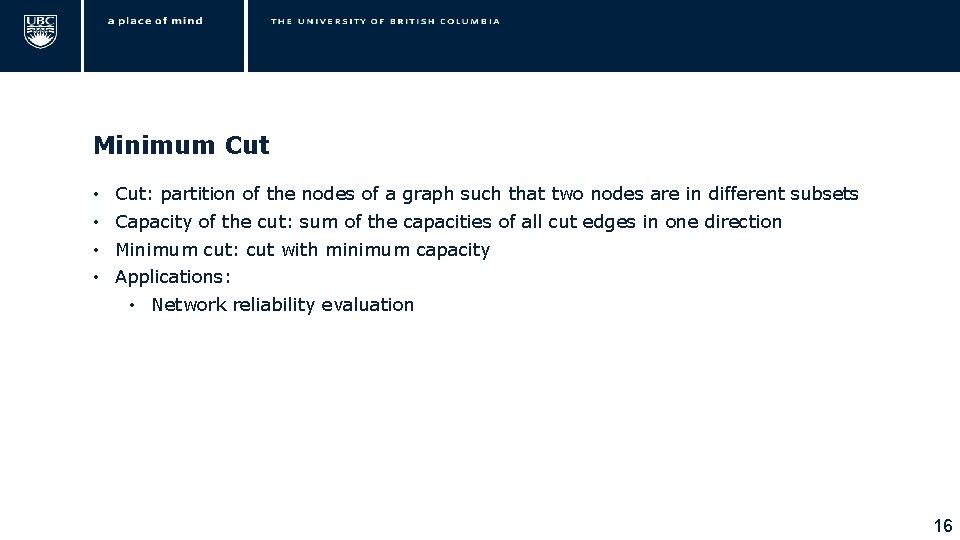 Minimum Cut • • Cut: partition of the nodes of a graph such that
