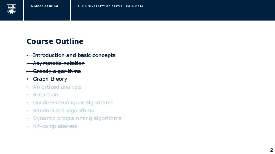 Course Outline • • • Introduction and basic concepts Asymptotic notation Greedy algorithms Graph