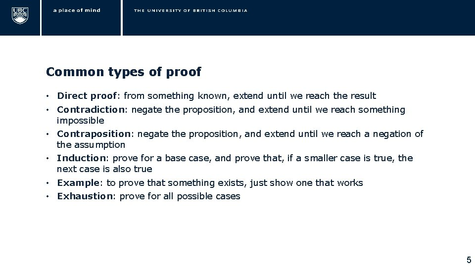 Common types of proof • Direct proof: from something known, extend until we reach