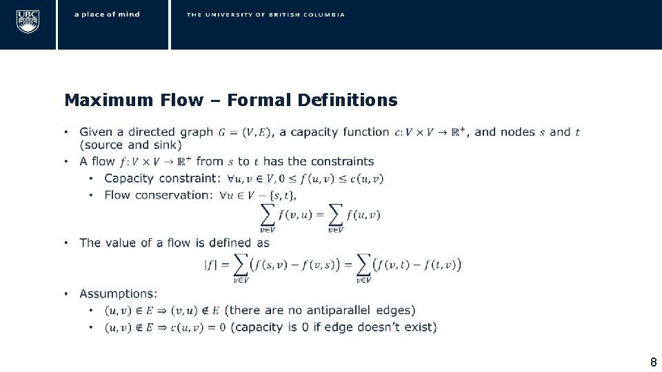 Maximum Flow – Formal Definitions • 8