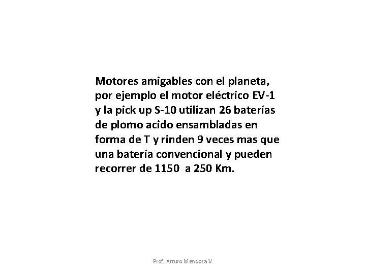 Motores amigables con el planeta, por ejemplo el motor eléctrico EV-1 y la pick
