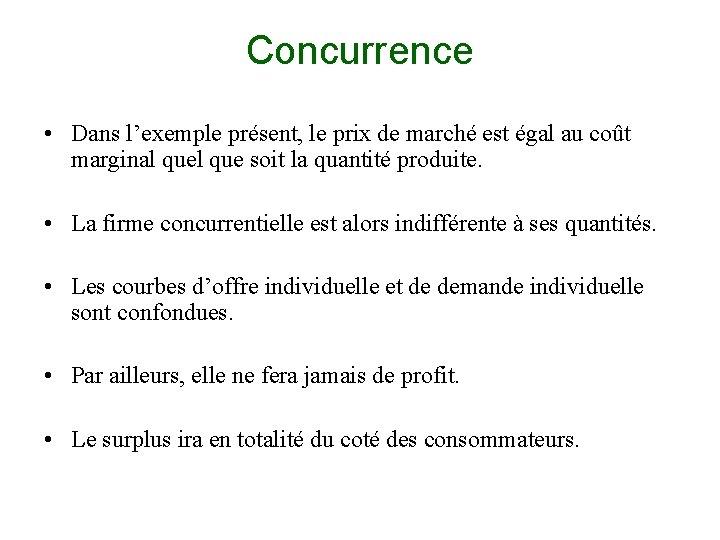Concurrence • Dans l'exemple présent, le prix de marché est égal au coût marginal
