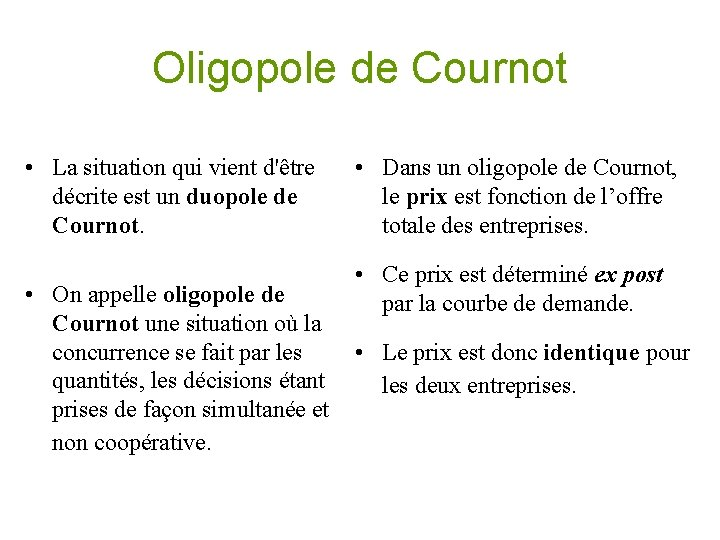 Oligopole de Cournot • La situation qui vient d'être décrite est un duopole de