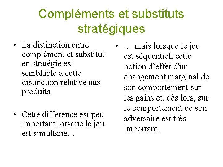 Compléments et substituts stratégiques • La distinction entre complément et substitut en stratégie est