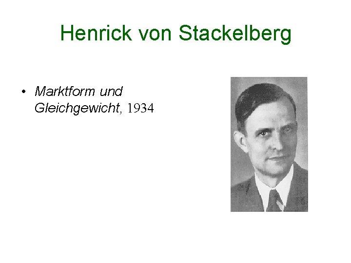 Henrick von Stackelberg • Marktform und Gleichgewicht, 1934