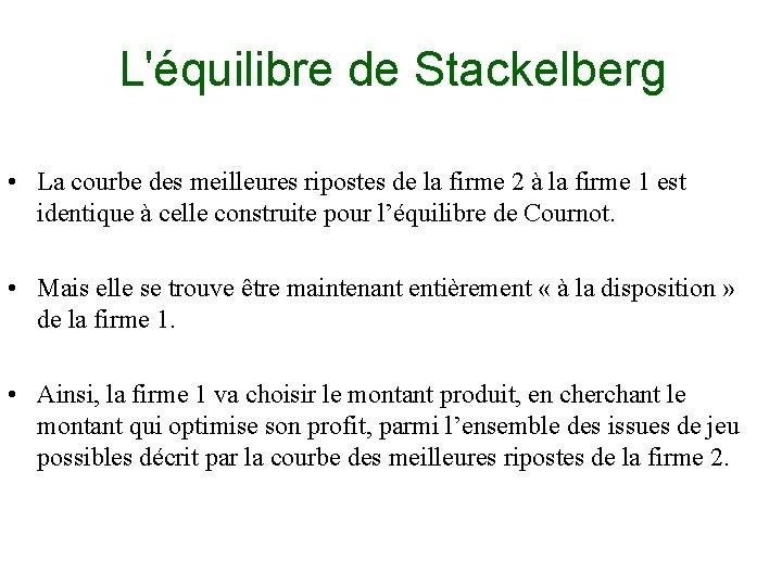 L'équilibre de Stackelberg • La courbe des meilleures ripostes de la firme 2 à