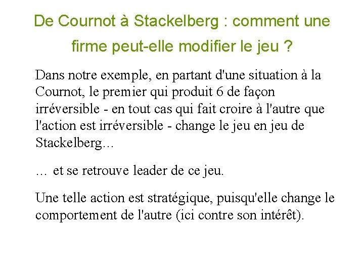 De Cournot à Stackelberg : comment une firme peut-elle modifier le jeu ? Dans