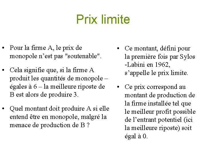 """Prix limite • Pour la firme A, le prix de monopole n'est pas """"soutenable""""."""