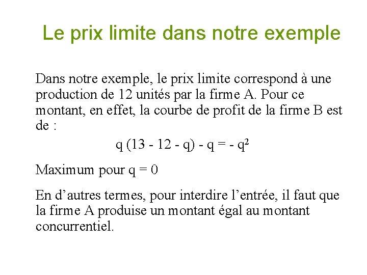 Le prix limite dans notre exemple Dans notre exemple, le prix limite correspond à