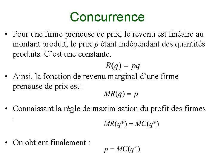 Concurrence • Pour une firme preneuse de prix, le revenu est linéaire au montant