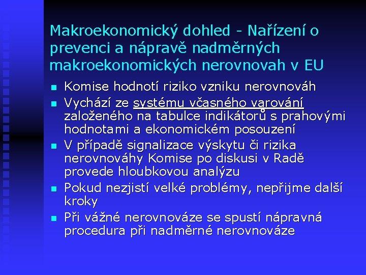 Makroekonomický dohled - Nařízení o prevenci a nápravě nadměrných makroekonomických nerovnovah v EU n