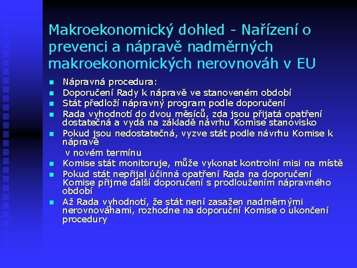 Makroekonomický dohled - Nařízení o prevenci a nápravě nadměrných makroekonomických nerovnováh v EU Nápravná