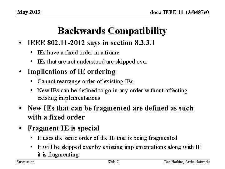 May 2013 doc. : IEEE 11 -13/0487 r 0 Backwards Compatibility • IEEE 802.