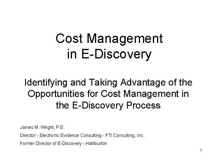 Cost Management in E-Discovery Identifying and Taking Advantage of the Opportunities for Cost Management
