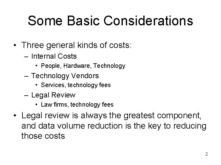 Some Basic Considerations • Three general kinds of costs: – Internal Costs • People,