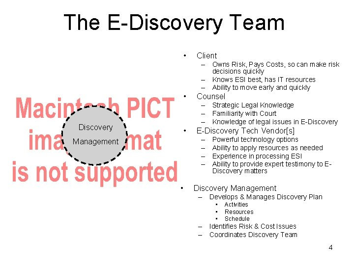 The E-Discovery Team • Client – Owns Risk, Pays Costs, so can make risk