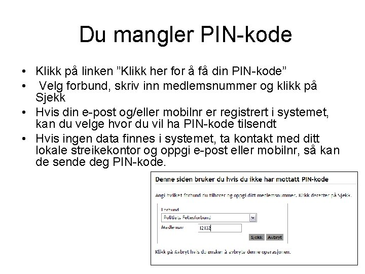 """Du mangler PIN-kode • Klikk på linken """"Klikk her for å få din PIN-kode"""""""