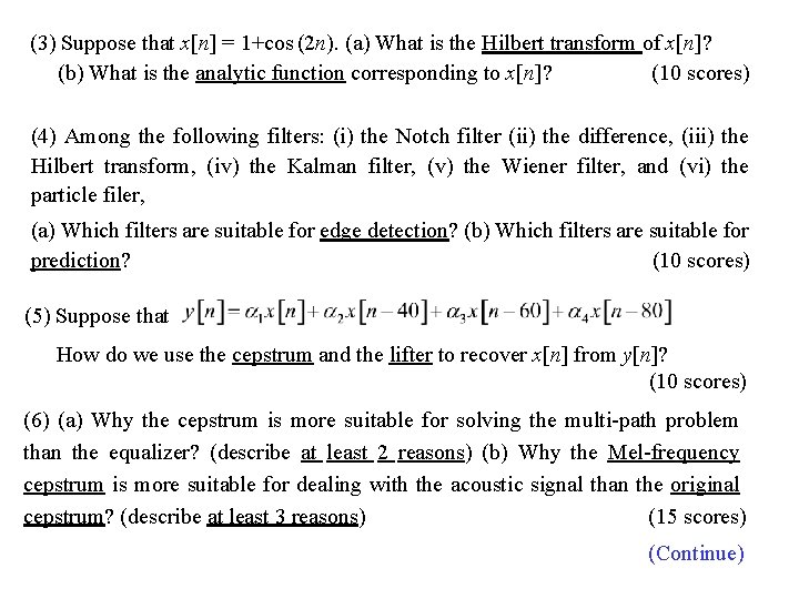 (3) Suppose that x[n] = 1+cos (2 n). (a) What is the Hilbert transform
