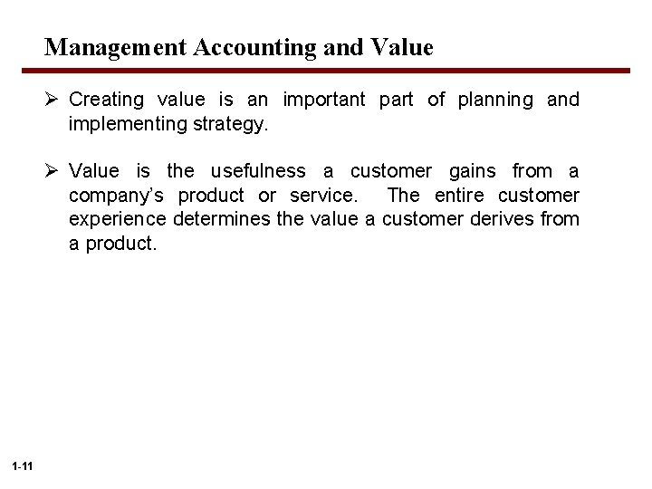 Management Accounting and Value Ø Creating value is an important part of planning and