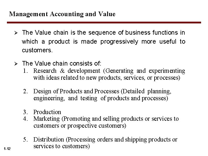 Management Accounting and Value Ø The Value chain is the sequence of business functions