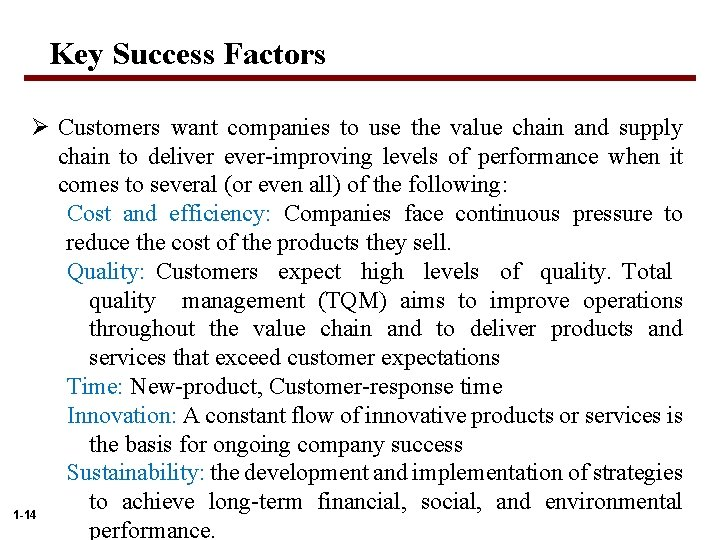 Key Success Factors Ø Customers want companies to use the value chain and supply