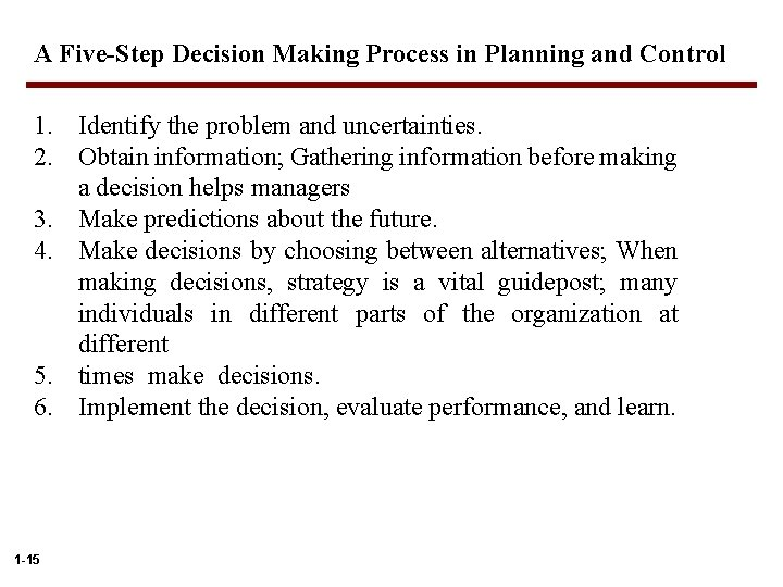 A Five-Step Decision Making Process in Planning and Control 1. Identify the problem and