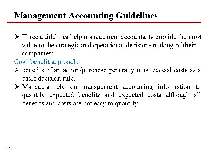 Management Accounting Guidelines Ø Three guidelines help management accountants provide the most value to