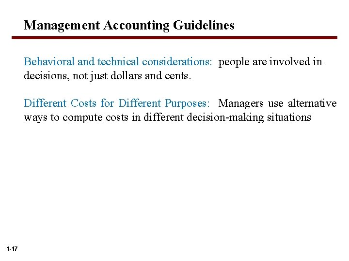 Management Accounting Guidelines Behavioral and technical considerations: people are involved in decisions, not just
