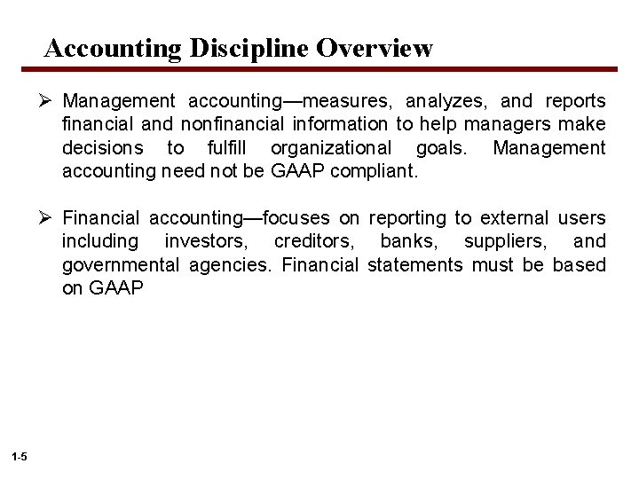 Accounting Discipline Overview Ø Management accounting—measures, analyzes, and reports financial and nonfinancial information to