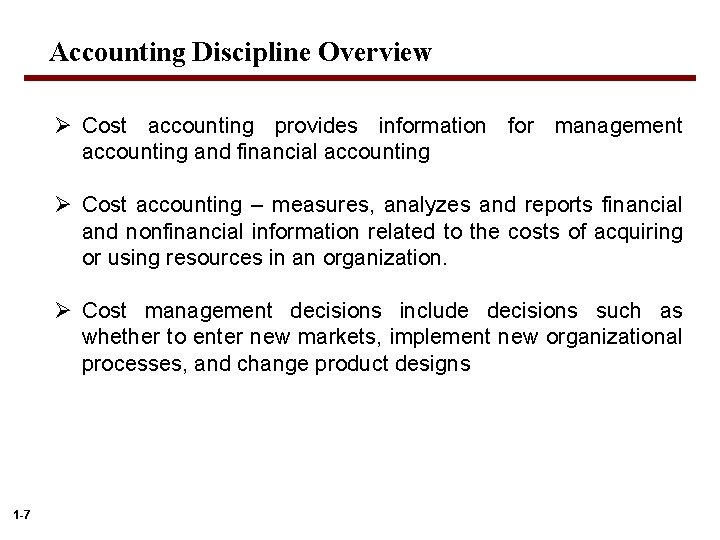 Accounting Discipline Overview Ø Cost accounting provides information for management accounting and financial accounting