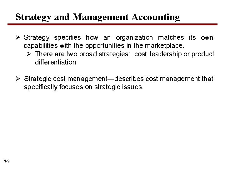 Strategy and Management Accounting Ø Strategy specifies how an organization matches its own capabilities