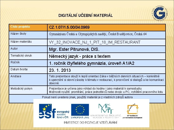 DIGITÁLNÍ UČEBNÍ MATERIÁL Číslo projektu CZ. 1. 07/1. 5. 00/34. 0969 Název školy Gymnázium