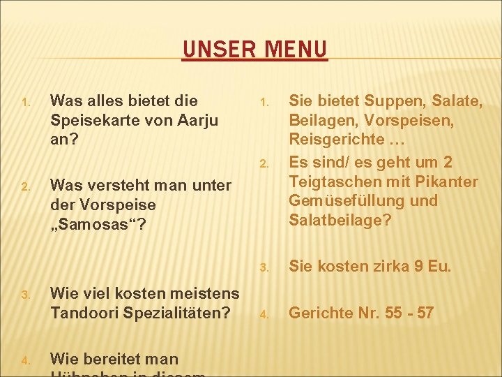 UNSER MENU 1. 2. 3. 4. Was alles bietet die Speisekarte von Aarju an?