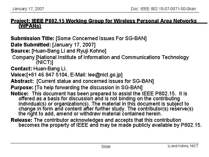 January 17, 2007 Doc: IEEE 802. 15 -07 -0571 -00 -0 ban Project: IEEE
