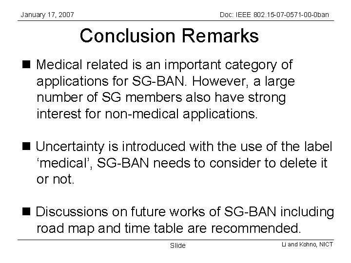 January 17, 2007 Doc: IEEE 802. 15 -07 -0571 -00 -0 ban Conclusion Remarks