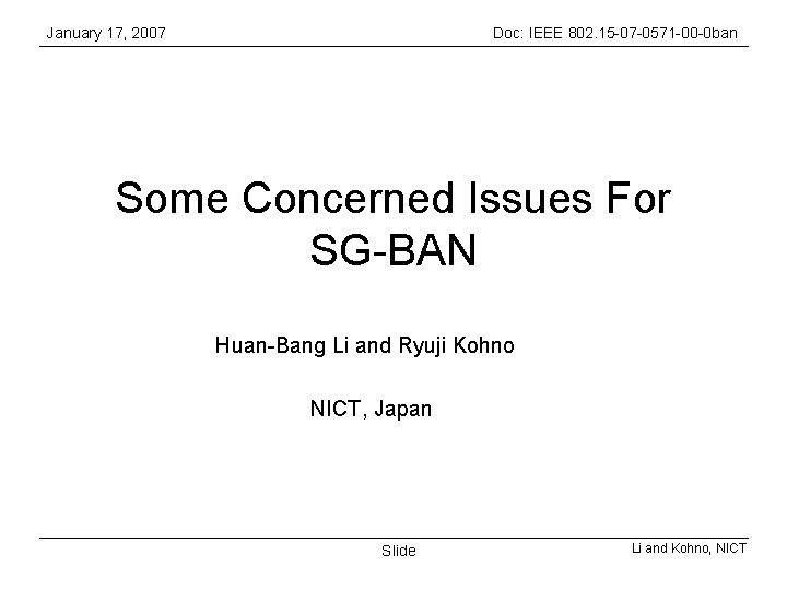 January 17, 2007 Doc: IEEE 802. 15 -07 -0571 -00 -0 ban Some Concerned