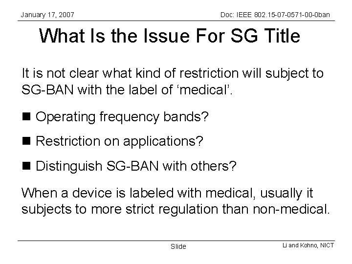 January 17, 2007 Doc: IEEE 802. 15 -07 -0571 -00 -0 ban What Is