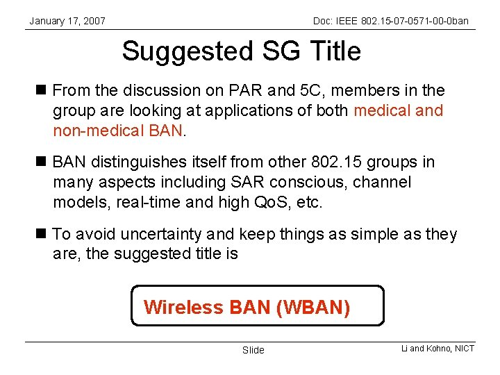 January 17, 2007 Doc: IEEE 802. 15 -07 -0571 -00 -0 ban Suggested SG