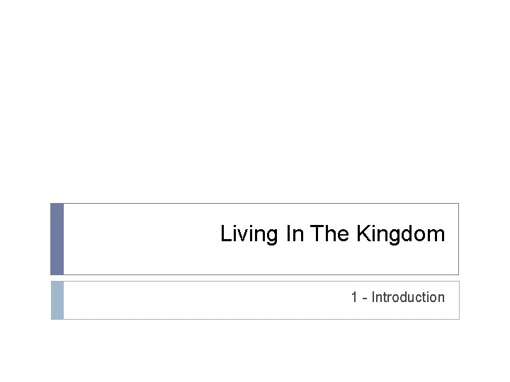 Living In The Kingdom 1 - Introduction