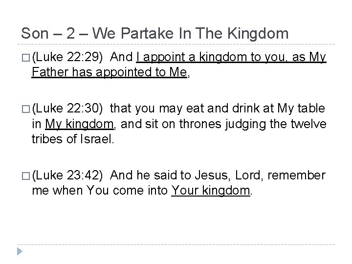 Son – 2 – We Partake In The Kingdom � (Luke 22: 29) And