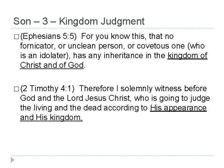 Son – 3 – Kingdom Judgment � (Ephesians 5: 5) For you know this,