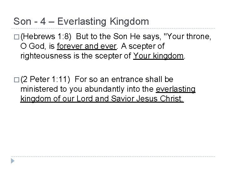 Son - 4 – Everlasting Kingdom � (Hebrews 1: 8) But to the Son