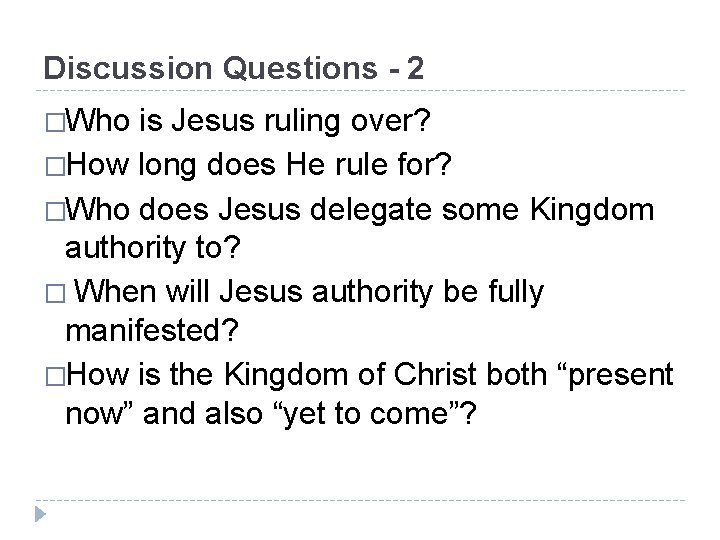 Discussion Questions - 2 �Who is Jesus ruling over? �How long does He rule