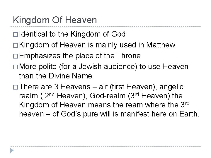 Kingdom Of Heaven � Identical to the Kingdom of God � Kingdom of Heaven