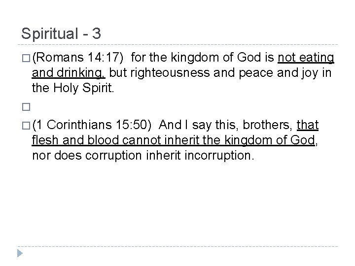 Spiritual - 3 � (Romans 14: 17) for the kingdom of God is not